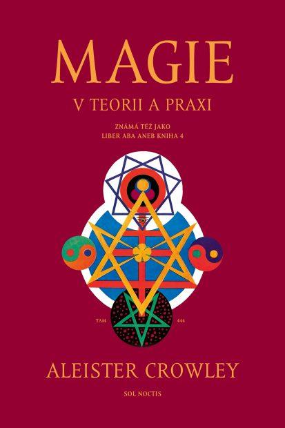 Magie v teorii a praxi Crowley